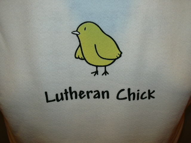 I am a Lutheran Chick.  This most *certainly* true.